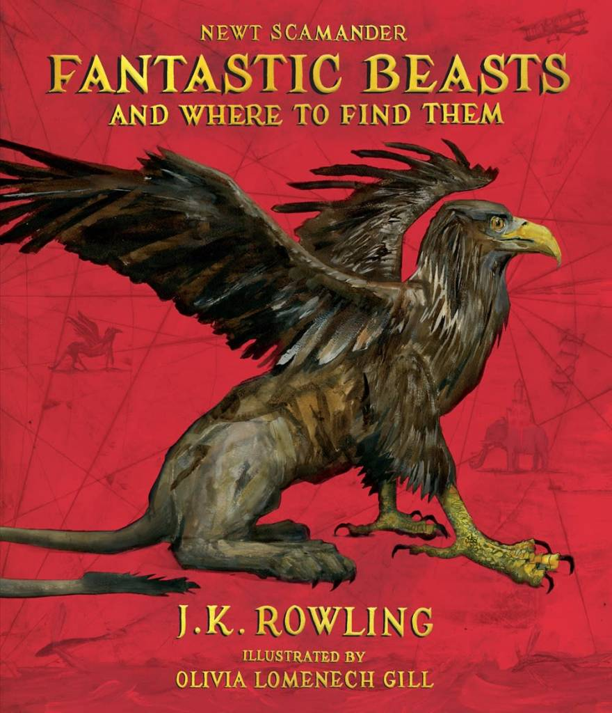 Arthur A. Levine Books Fantastic Beasts and Where to Find Them: The Illustrated Edition