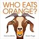 Beach Lane Books Who Eats Orange?