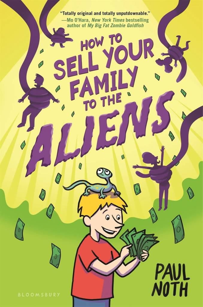 Bloomsbury USA Childrens How to Sell Your Family to the Aliens