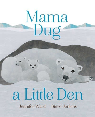 Beach Lane Books Mama Dug a Little Den