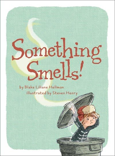 Atheneum/Caitlyn Dlouhy Books Something Smells!