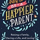 Avery How to be a Happier Parent