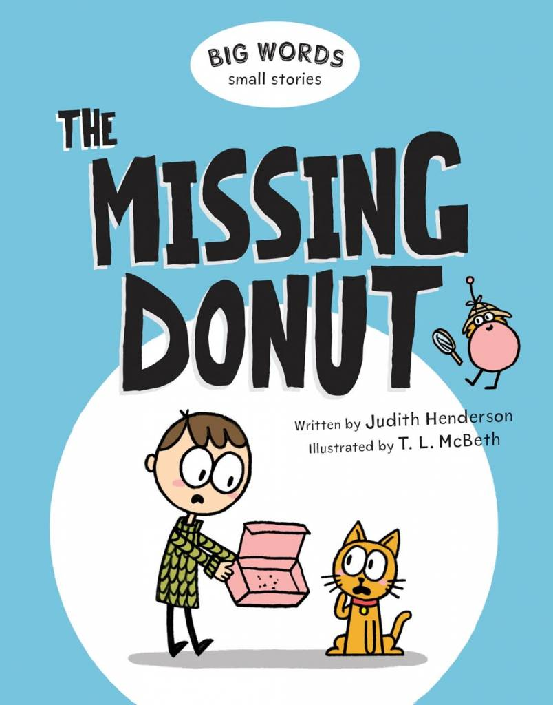 Kids Can Press Big Words Small Stories: The Missing Donut
