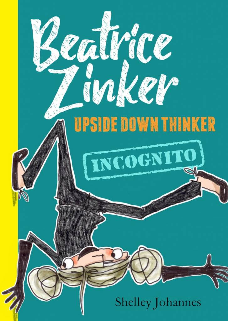 Disney-Hyperion Beatrice Zinker, Upside Down Thinker 02 Incognito
