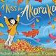 Greenwillow Books A Kiss for Akaraka