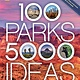 National Geographic 100 Parks, 5,000 Ideas