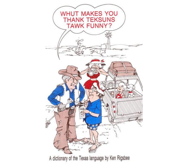 Teksuns Tawk Funny?