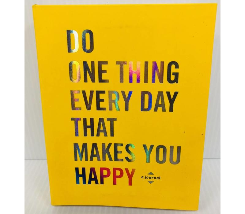 Do One Thing Every Day - Happy