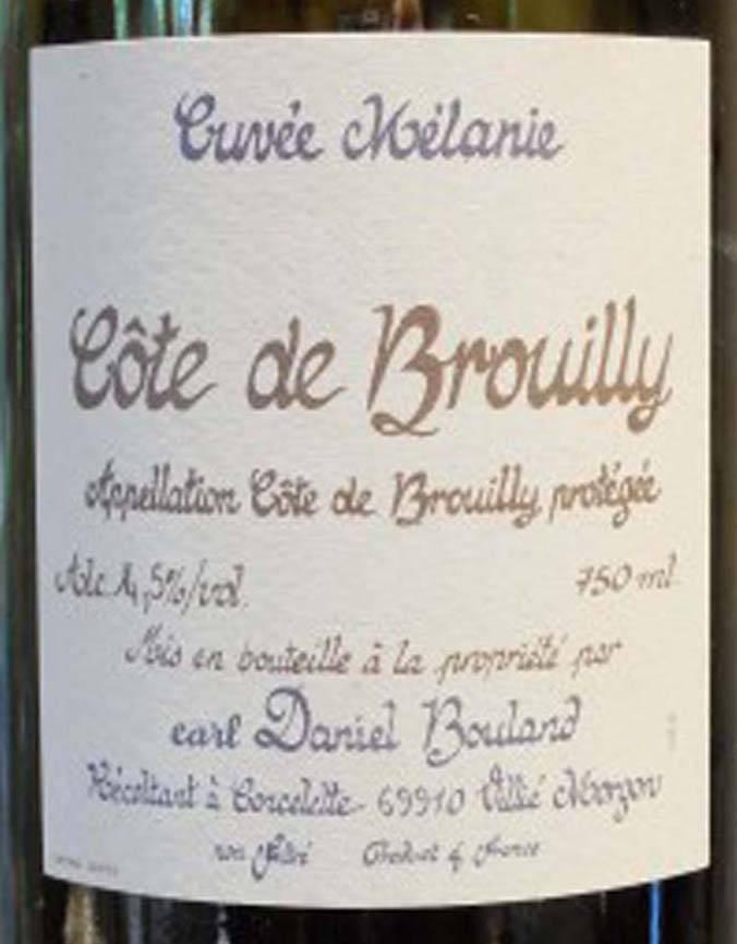 Earl Daniel Bouland 2016 Cote de Brouilly 'Cuvee Melanie' Beaujolais