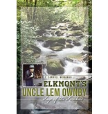 HISTORY PRESS Elkmont's Uncle Lem Ownby