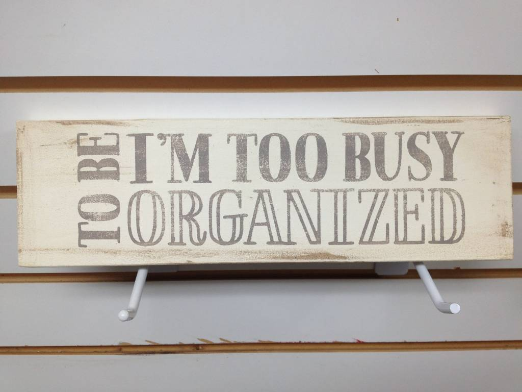 4X12 I'm Too Busy Grey/Cream  Sign