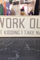 4X12 I Work Out Grey/Cream Sign 4x1