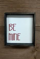 Be Mine 5x5 Framed Sign