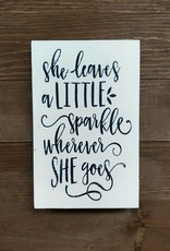 6x9 She Leaves a Little Sparkle  Sign