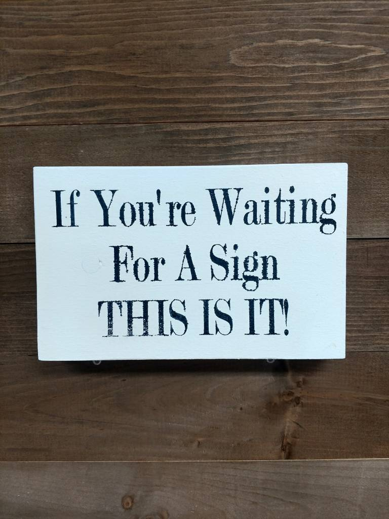 6X9 WAITING FOR A SIGN
