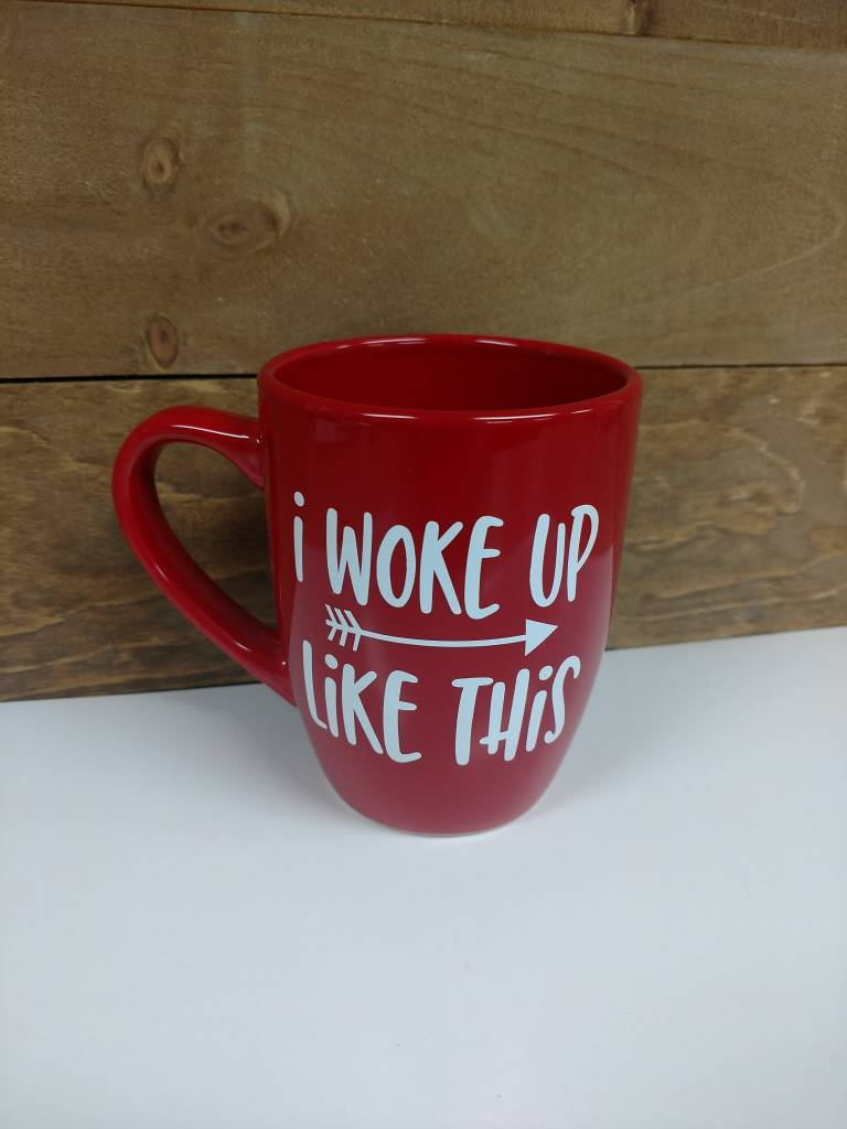I Woke Up Like This Mug Red