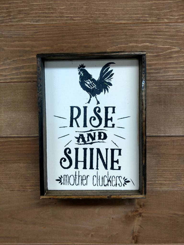6x9 Rise and Shine Framed Sign