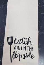Catch you on the Flip Side Tea Towel