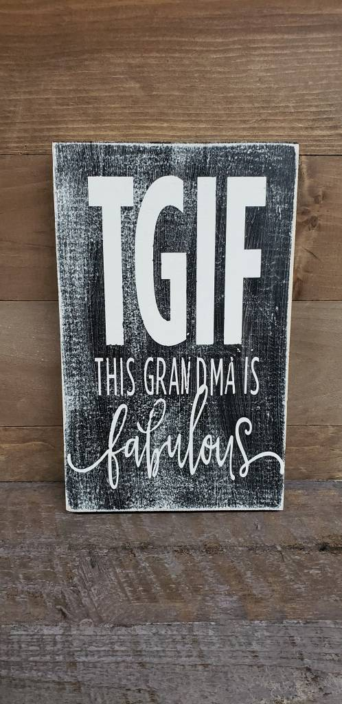 6x9 TGIF Grandma Black Sign