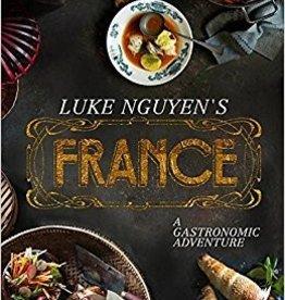 France: A Gastronomic Adventure by Luke Nguyen