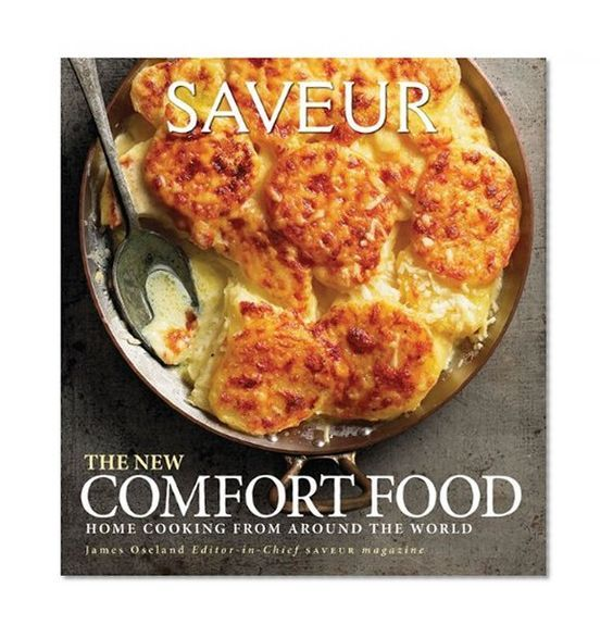 Chronicle Books Saveur: The New Comfort Food
