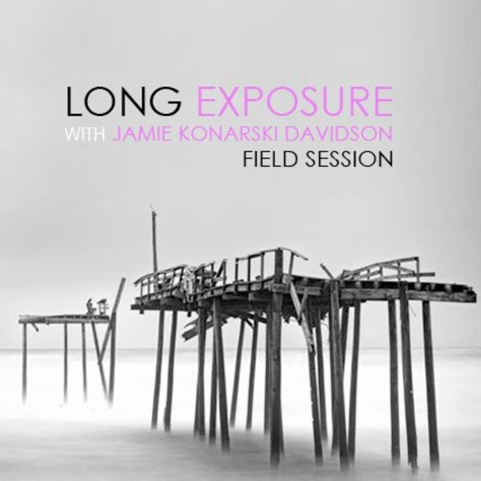 Long Exposure Photography Field Session (May 16, 2018)