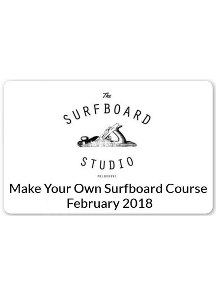 SURFBOARD STUDIO (TEST) SURFBOARD STUDIO Make Your Own Board Course February 2018