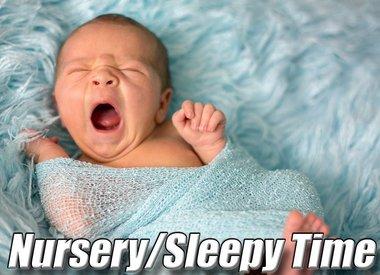 Nursery/Sleepy Time