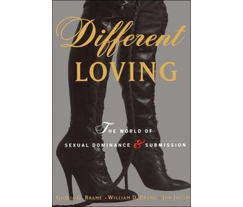 Different Loving: The World of Sexual Dominance & Submission