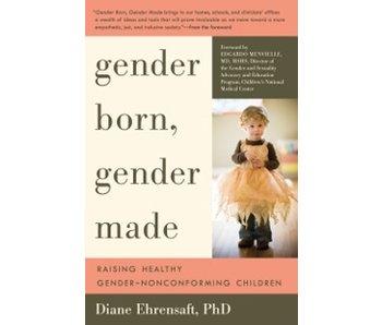 Gender Born, Gender Made: Raising Gender Non-Conforming Children