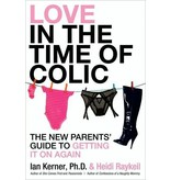 Love in the Time of Colic: The New Parents' Guide to Getting It On Again