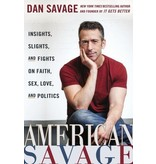 American Savage: Insights, Slights, & Fights on Faith, Sex, Love, & Politics