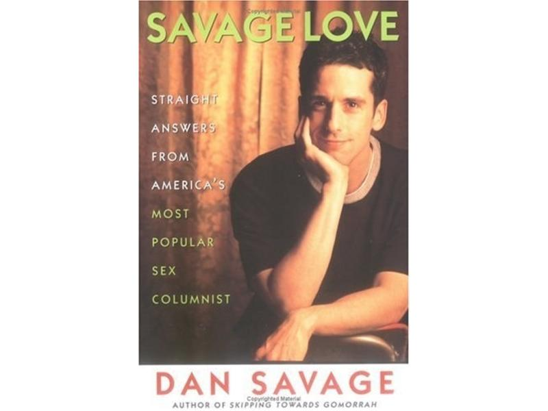 Savage Love: Straight Answers From America's Most Popular Sex Columnist