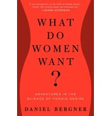 What Do Women Want?: Adventures in the Science of Female Desire