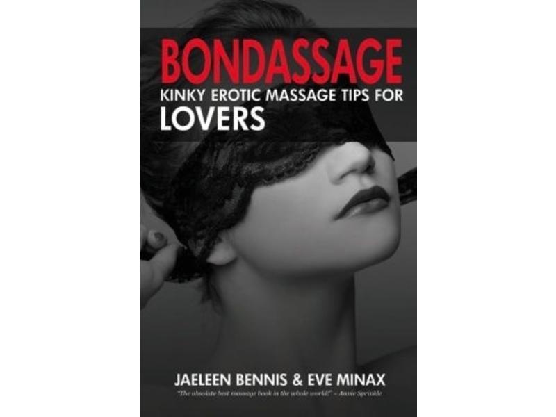 Bondassage: Kinky Erotic Massage Tips for Lovers