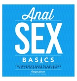 Anal Sex Basics: The Beginner's Guide to Maximizing Anal Pleasure for Every Body