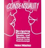 Consensuality: Navigating Feminism, Gender, and Boundaries Towards Loving Relationships