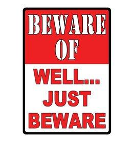 Rivers Edge Rivers Edge Tin Sign - Beware - Well Just Beware