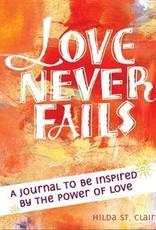 Love Never Fails A Journal to be Inspired by the Power of Love