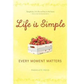 Paraclete Press life is simple Every Moment Matters