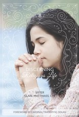 Discerning Religious Life by Sr. Clare Matthiass
