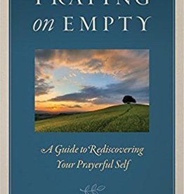 Twenty-Third Publications Praying on Empty: A Guide to Rediscovering Your Prayerful Self