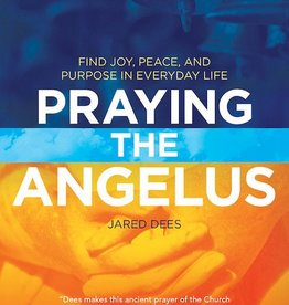 Ave Maria Press Praying the Angelus: Find Joy, Peace, and Purpose in Everyday Life