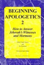 BEGINNING APOLOGETICS #2