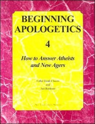 Beginning Apologetics 4Beginning Apologetics 5Beginning Apologetics 6  How to Answer Atheists and New Agers