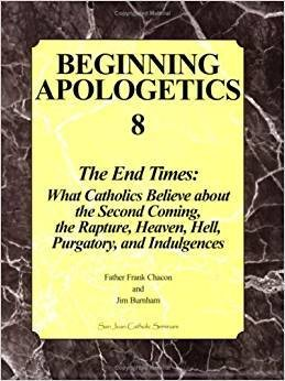 Beginning Apologetics 8: How to Explain and Defend the End Times