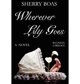 Caritas Press Wherever Lily Goes by Sherry Boas (Book 2)
