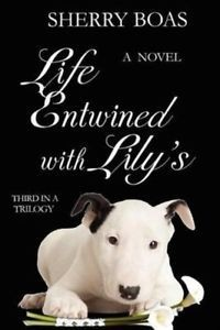 Caritas Press Life Entwined with Lily's by Sherry Boas (Book 3)