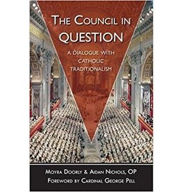 Tan Books The Council in Question: A Dialogue With Catholic Traditionalism