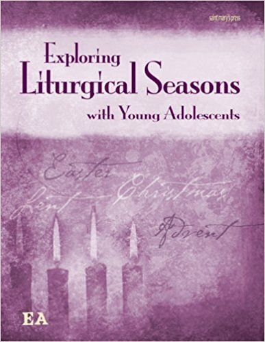 EXPLORING LITURGICAL SEASONS WITH